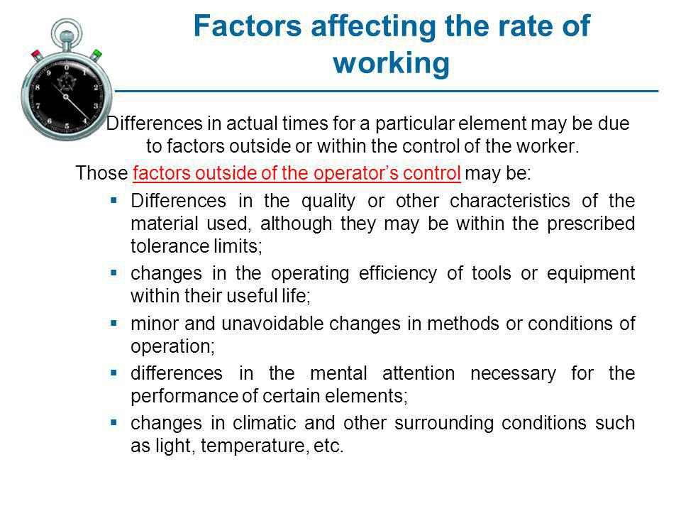 Factors affecting the rate of working