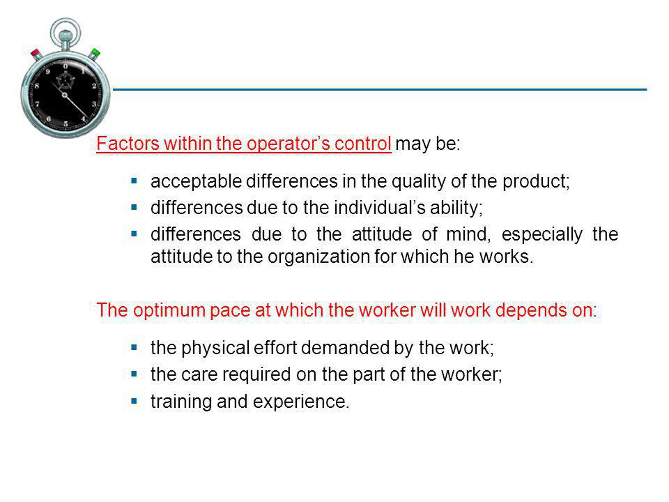 Factors within the operator's control may be: