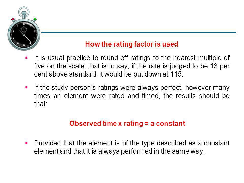 How the rating factor is used