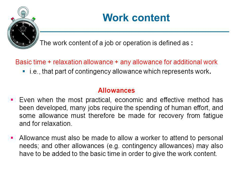 Work content The work content of a job or operation is defined as: