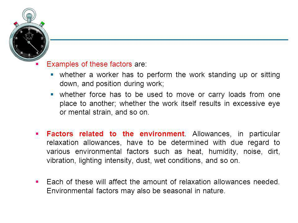 Examples of these factors are: