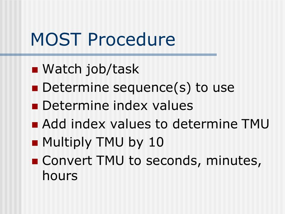 MOST Procedure Watch job/task Determine sequence(s) to use