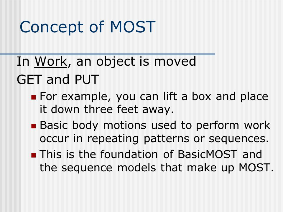 Concept of MOST In Work, an object is moved GET and PUT