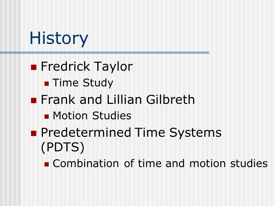 frank lillian gilbreth method time motion studies Two of its chief proponents were frederick w taylor and the team of frank and lillian gilbreth taylor used motion studies and suggested using a differential rate system the gilbreths expanded on taylor's motion studies.