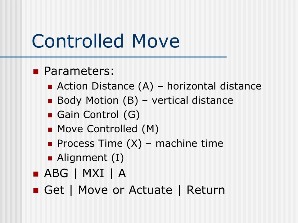 Controlled Move Parameters: ABG | MXI | A