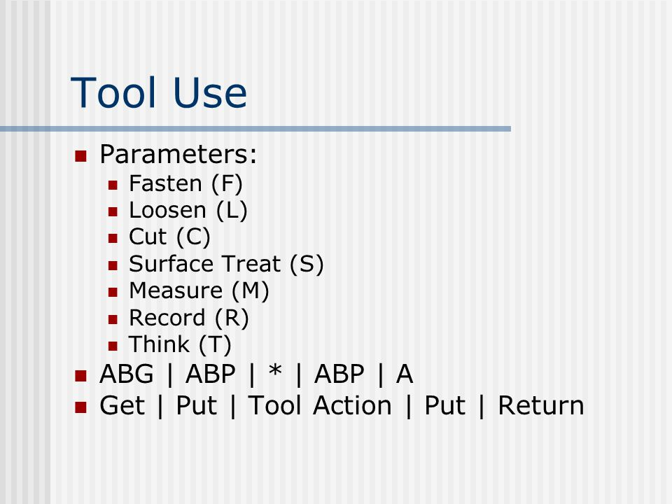 Tool Use Parameters: ABG | ABP | * | ABP | A