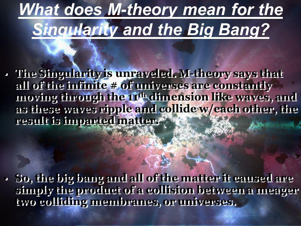 What does M-theory mean for the Singularity and the Big Bang