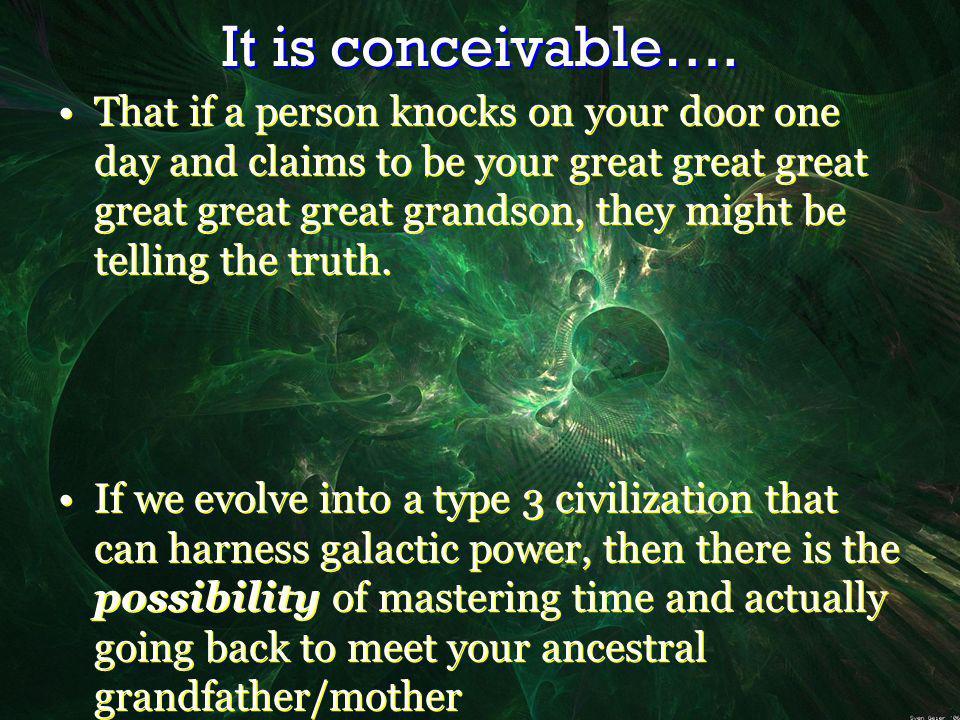 It is conceivable….