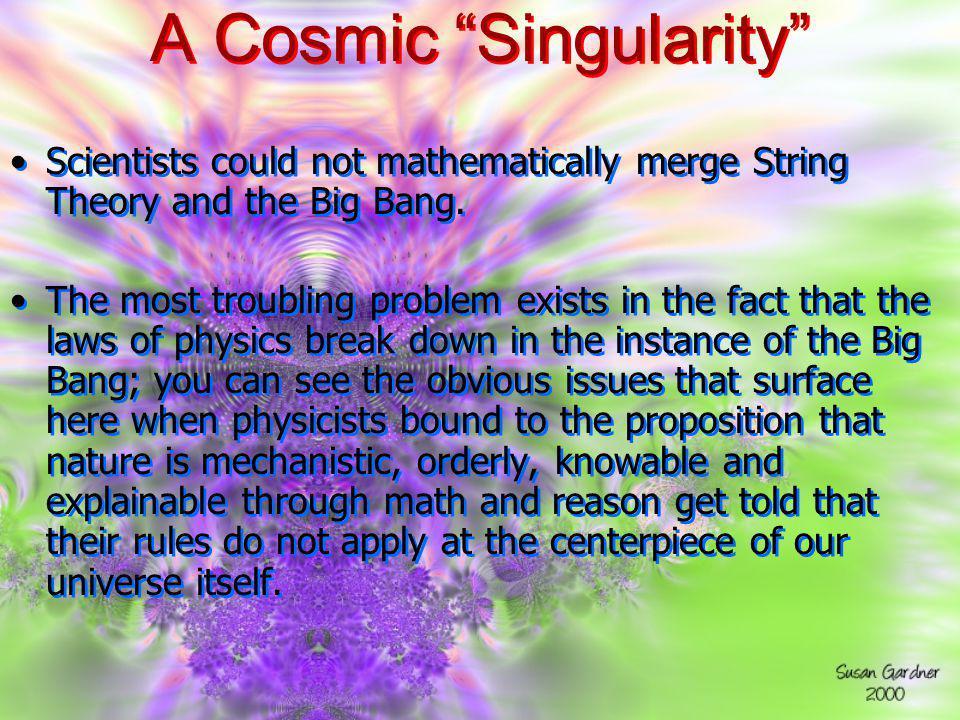 A Cosmic Singularity
