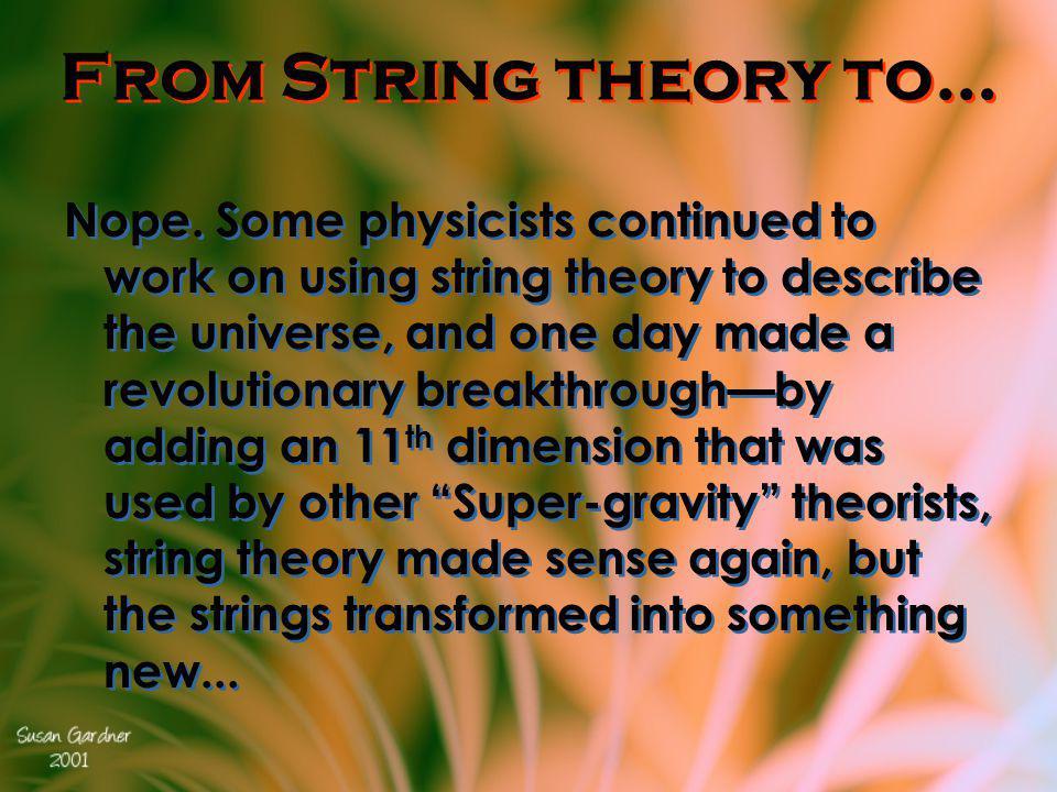 From String theory to…