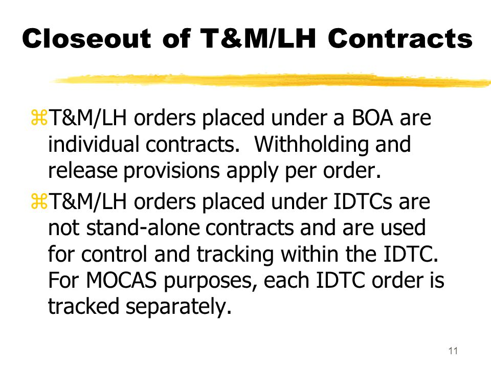 Closeout of T&M/LH Contracts