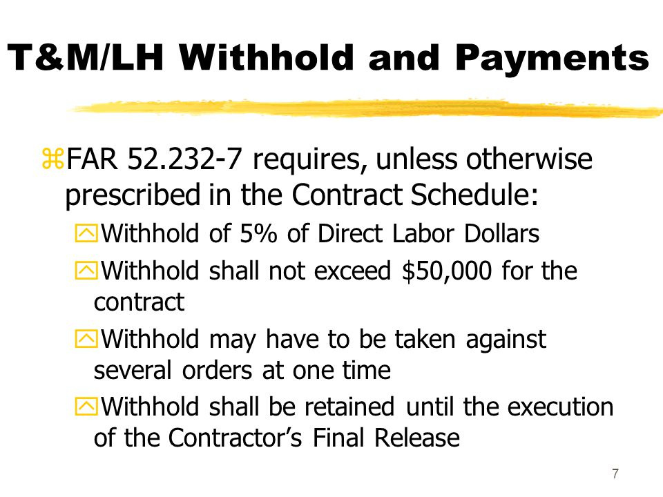 T&M/LH Withhold and Payments