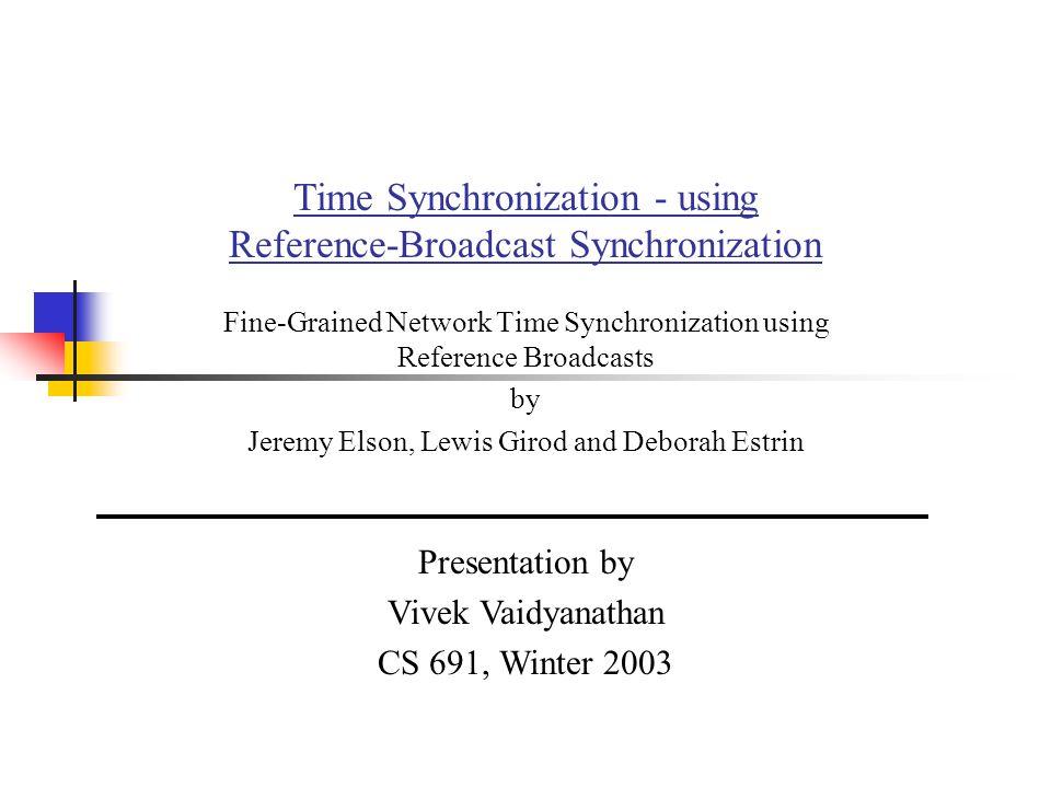 Time Synchronization - using Reference-Broadcast Synchronization