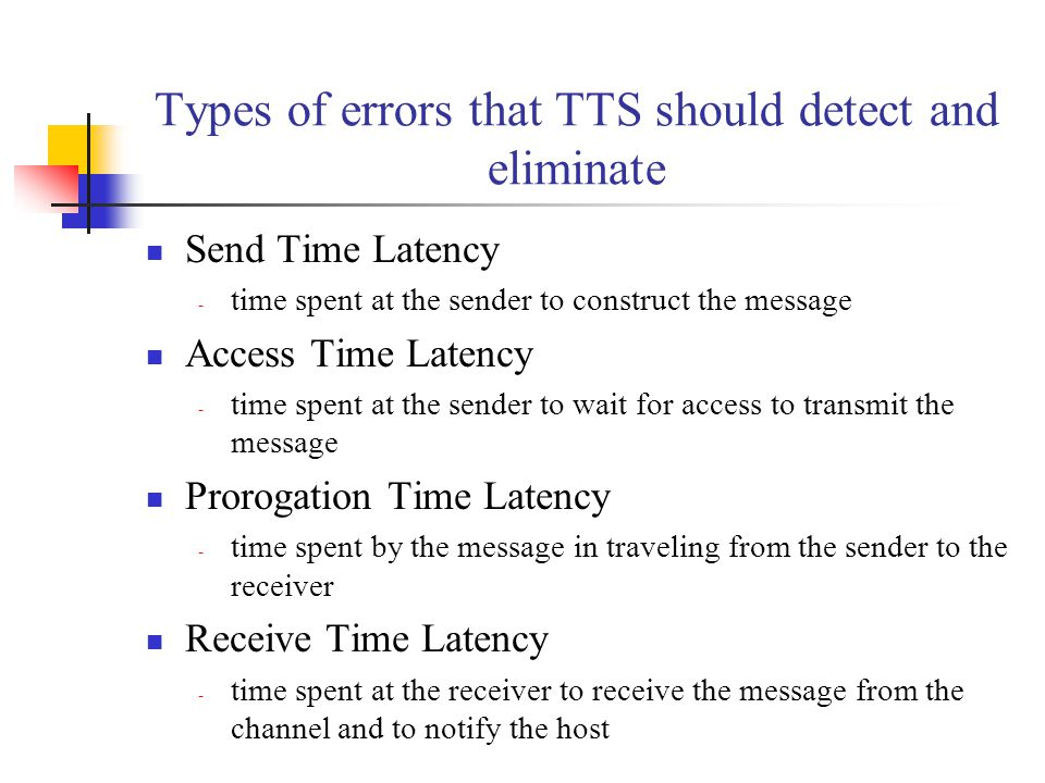 Types of errors that TTS should detect and eliminate