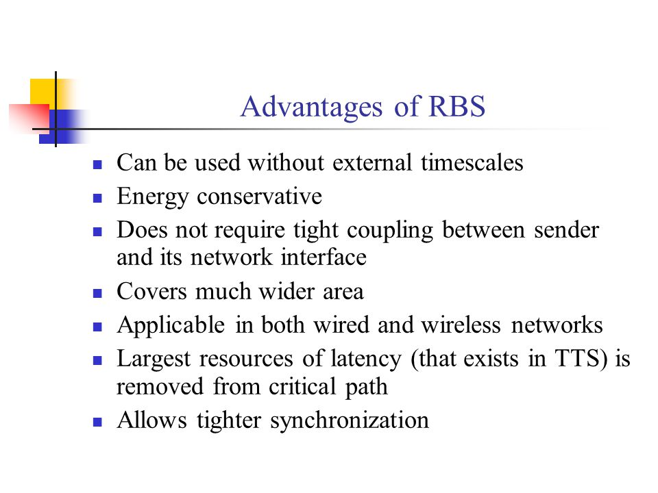Advantages of RBS Can be used without external timescales