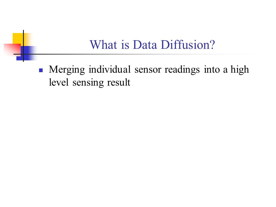 What is Data Diffusion Merging individual sensor readings into a high level sensing result