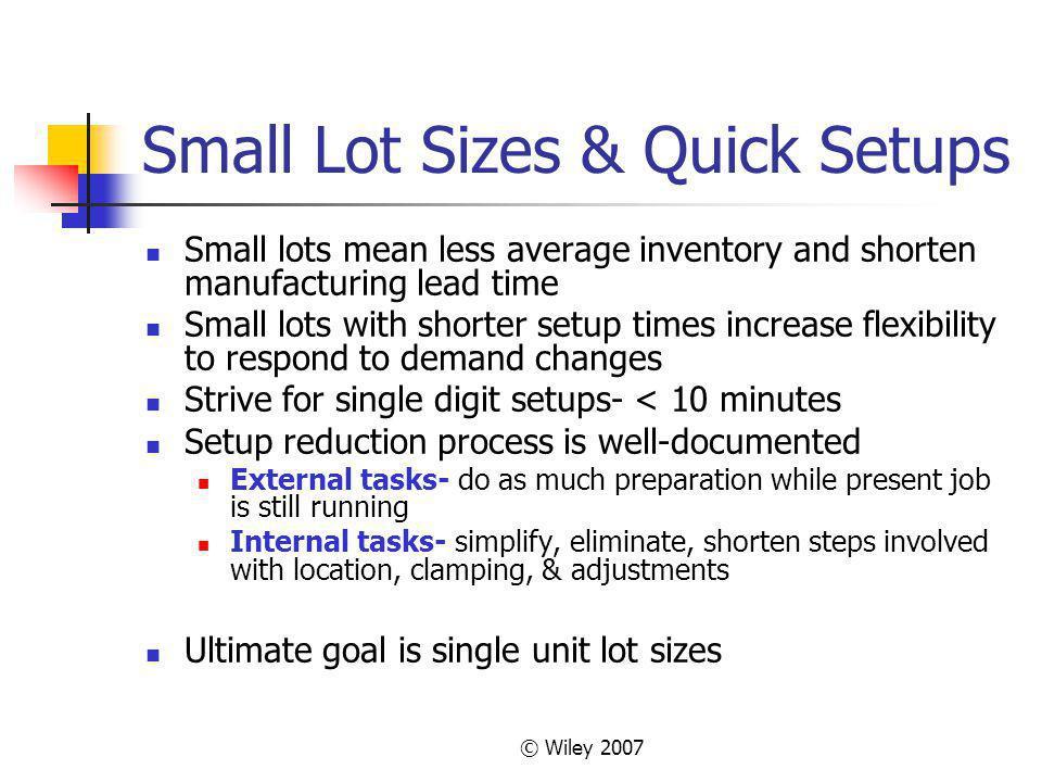 Small Lot Sizes & Quick Setups