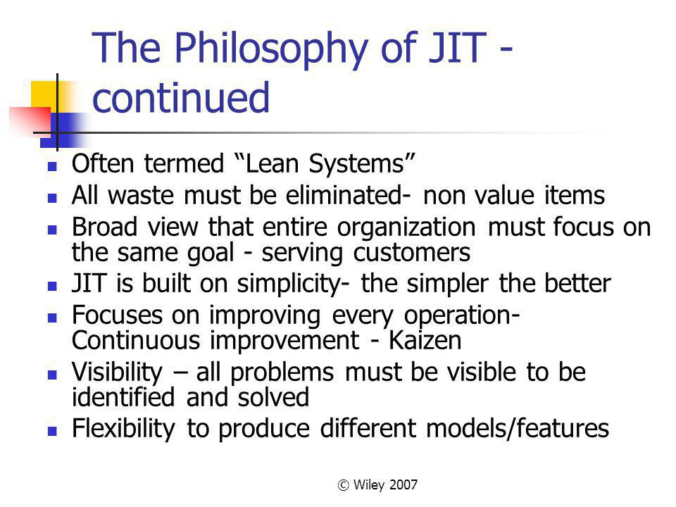 The Philosophy of JIT - continued