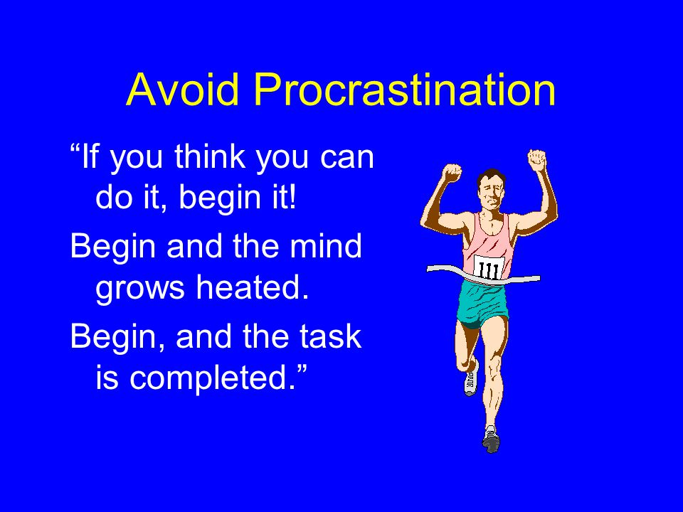 Avoid Procrastination