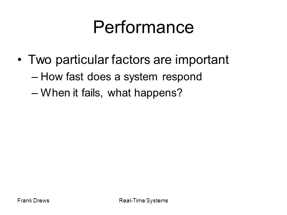 Performance Two particular factors are important