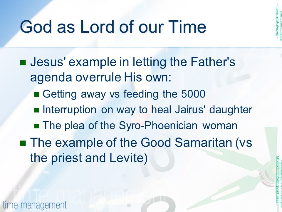 God as Lord of our Time - newmanlib.ibri.org - - newmanlib.ibri.org - Jesus example in letting the Father s agenda overrule His own: