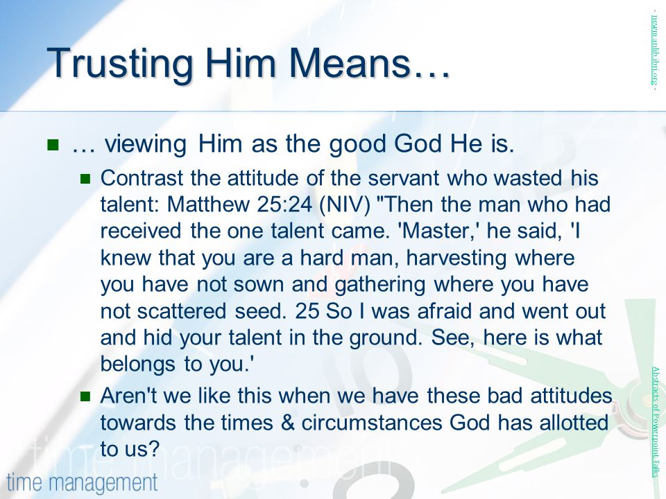 Trusting Him Means… … viewing Him as the good God He is.