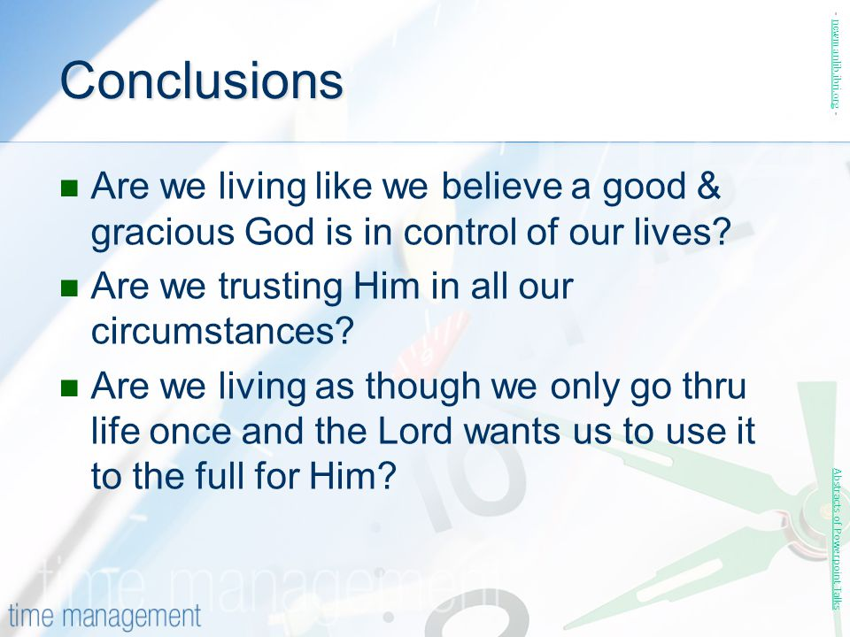 Conclusions - newmanlib.ibri.org - Are we living like we believe a good & gracious God is in control of our lives