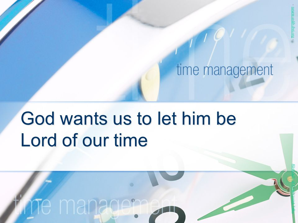 God wants us to let him be Lord of our time