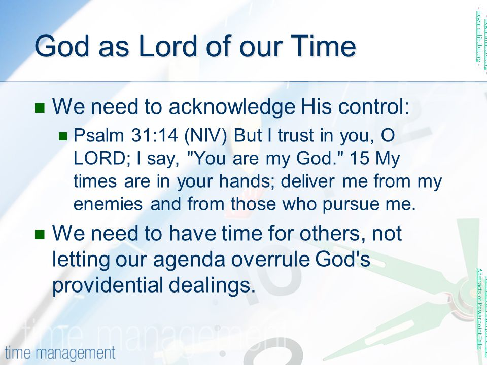 God as Lord of our Time We need to acknowledge His control: