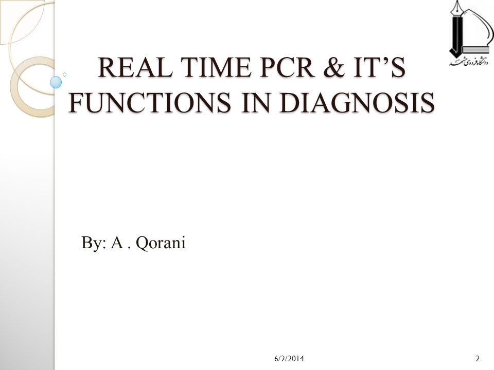 REAL TIME PCR & IT'S FUNCTIONS IN DIAGNOSIS