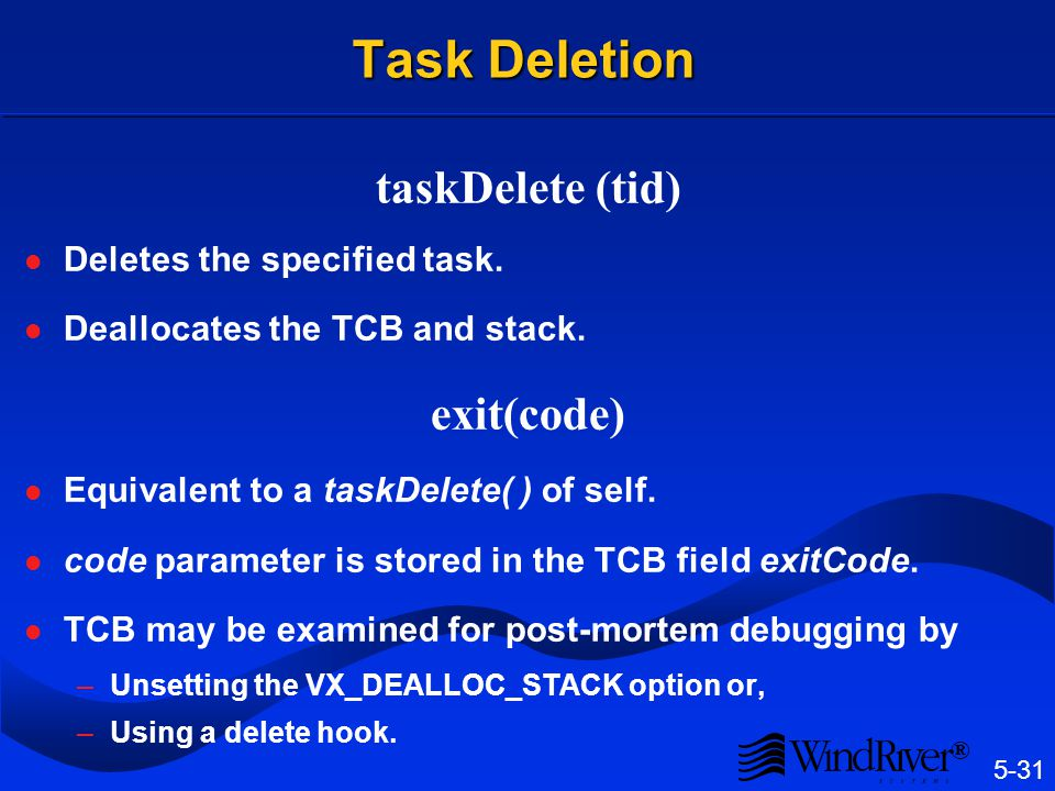 Task Creation During time critical code, task creation can be unacceptably time consuming.