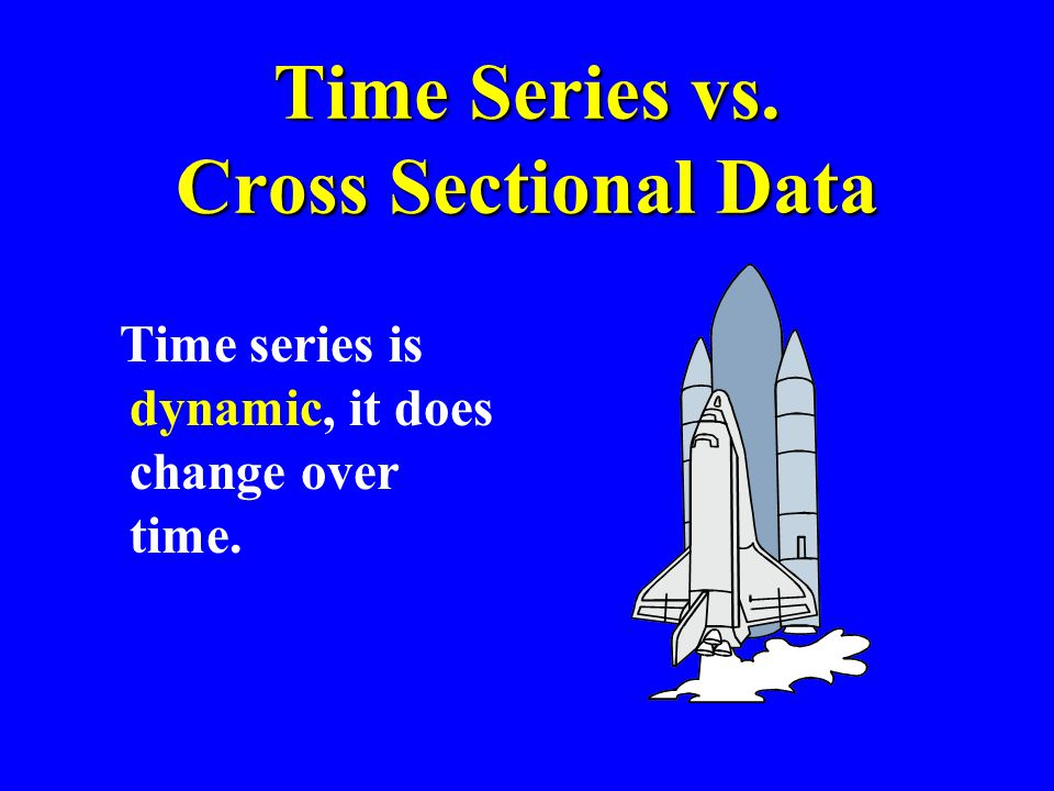Time Series vs. Cross Sectional Data