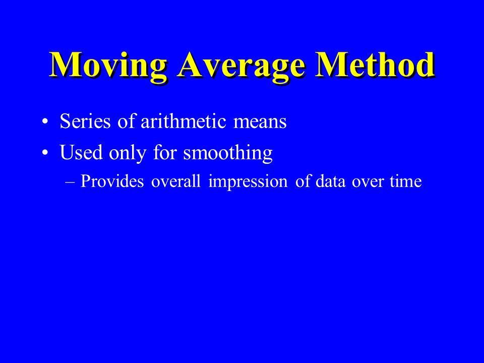 Moving Average Method Series of arithmetic means