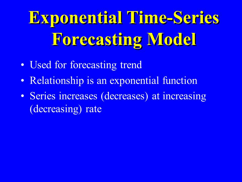 Exponential Time-Series Forecasting Model