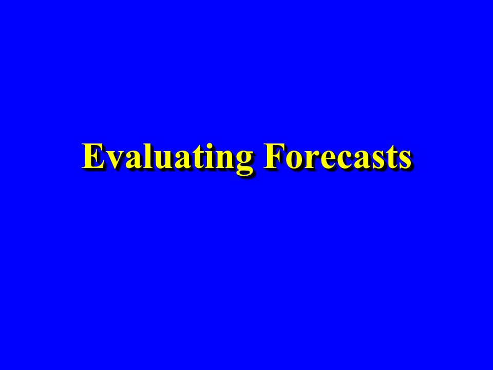 Evaluating Forecasts 112