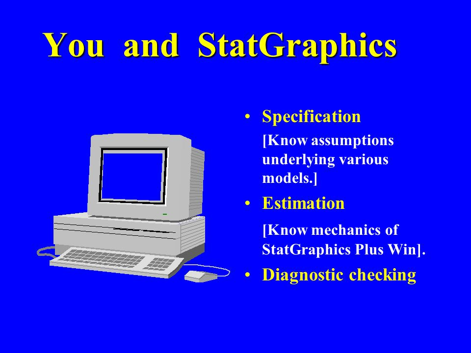 You and StatGraphics Specification Estimation