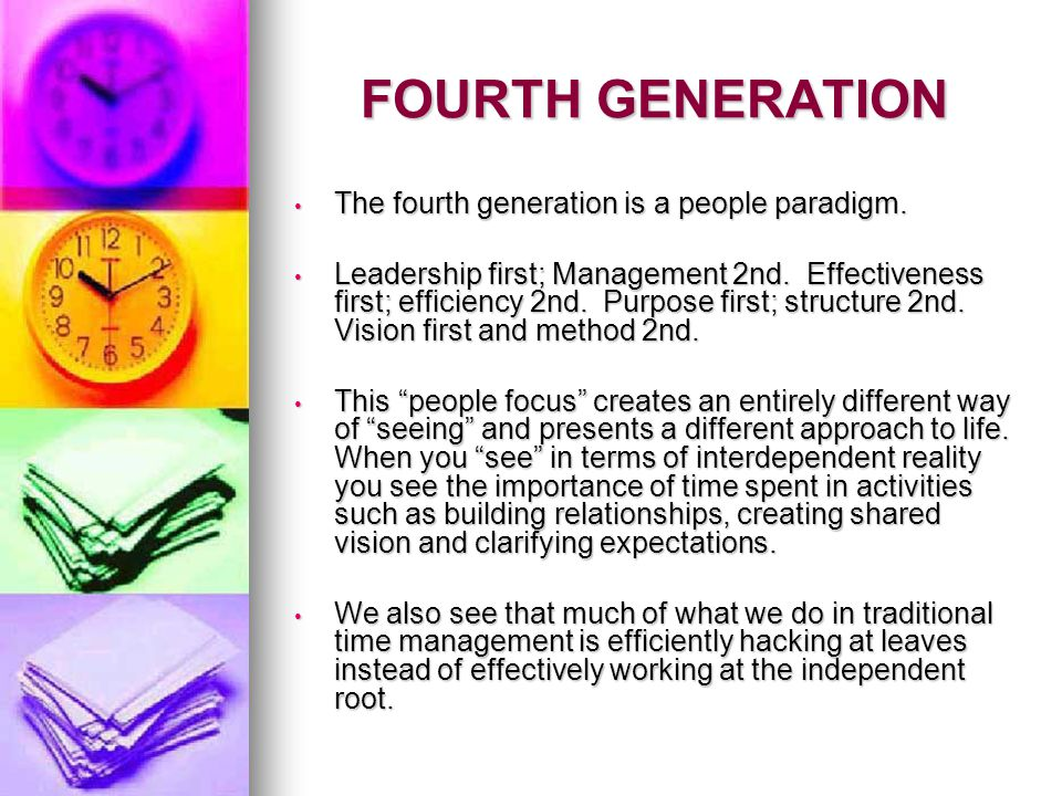 FOURTH GENERATION The fourth generation is a people paradigm.