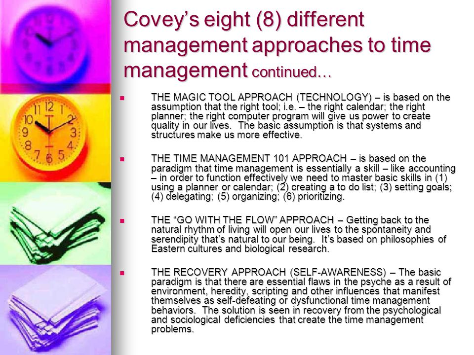 Covey's eight (8) different management approaches to time management continued…