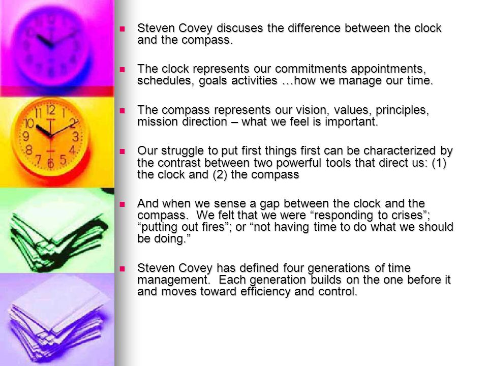 Steven Covey discuses the difference between the clock and the compass.
