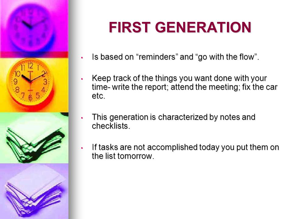 FIRST GENERATION Is based on reminders and go with the flow .