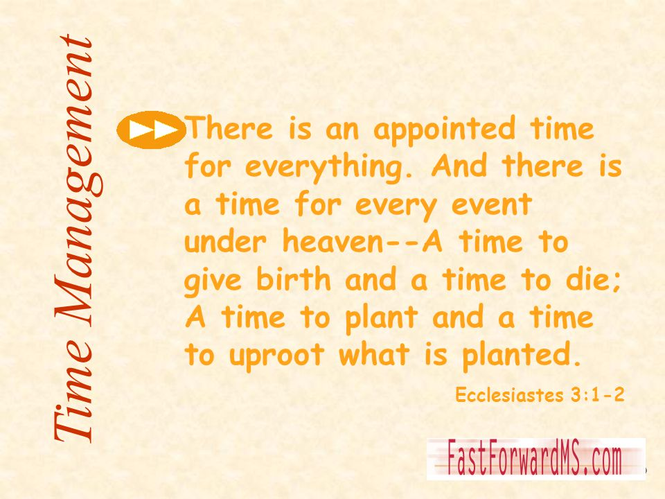 There is an appointed time for everything