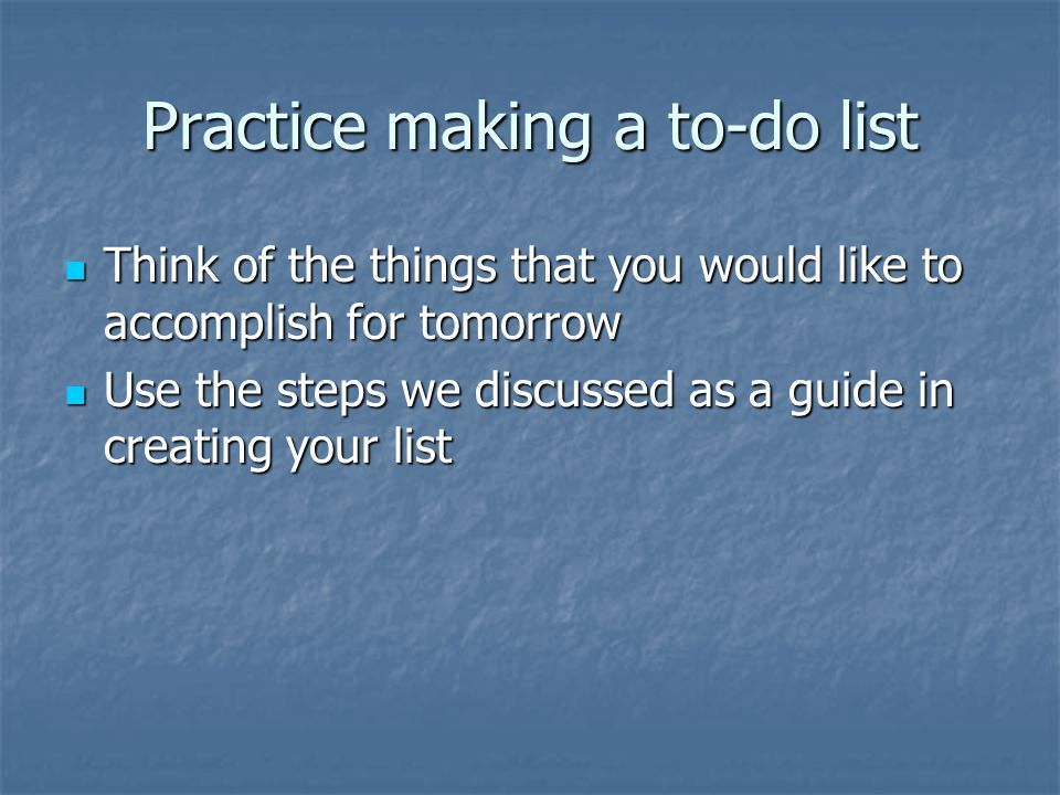 Practice making a to-do list