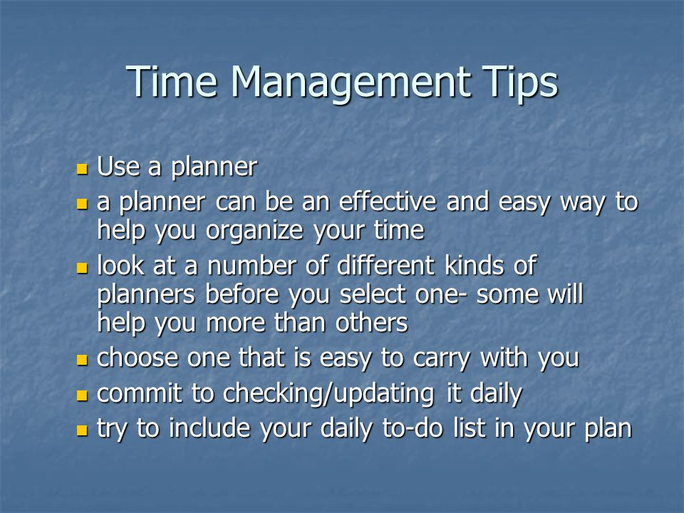 Time Management Tips Use a planner