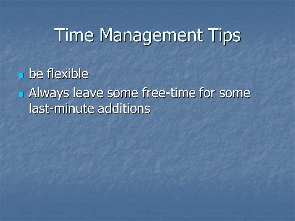 Time Management Tips be flexible