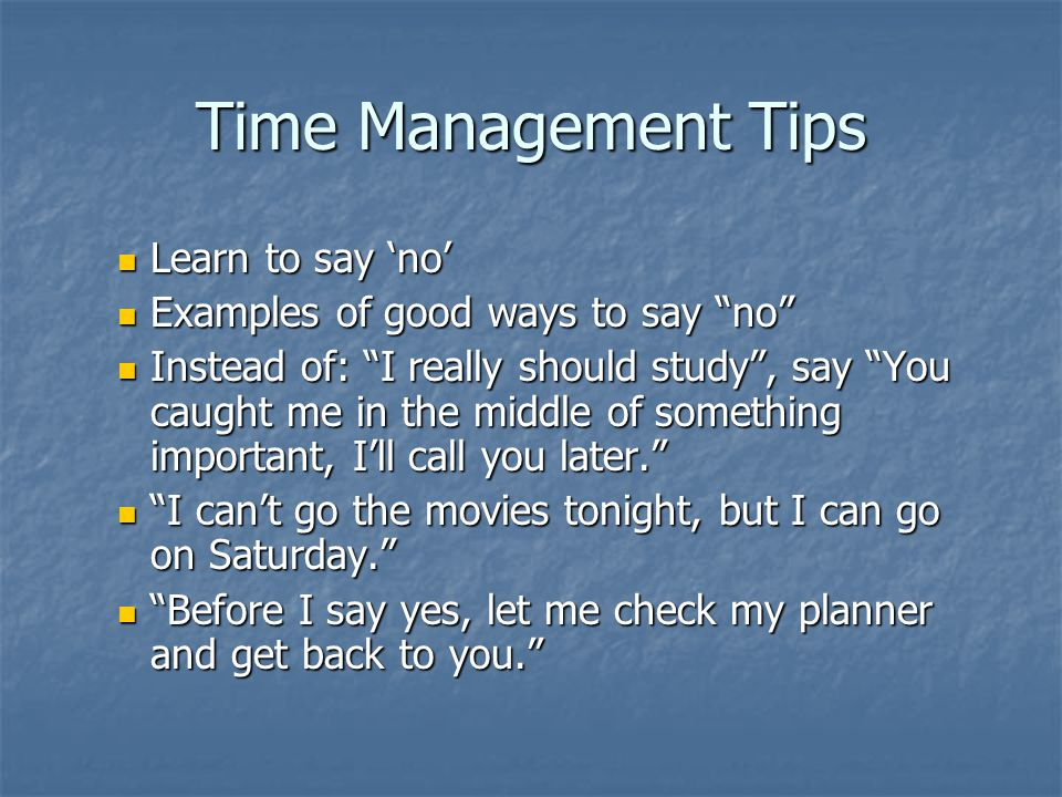 Time Management Tips Learn to say 'no'
