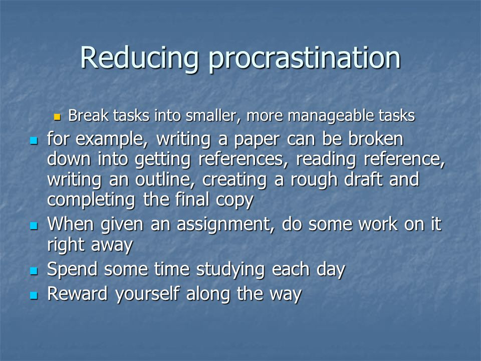 Reducing procrastination