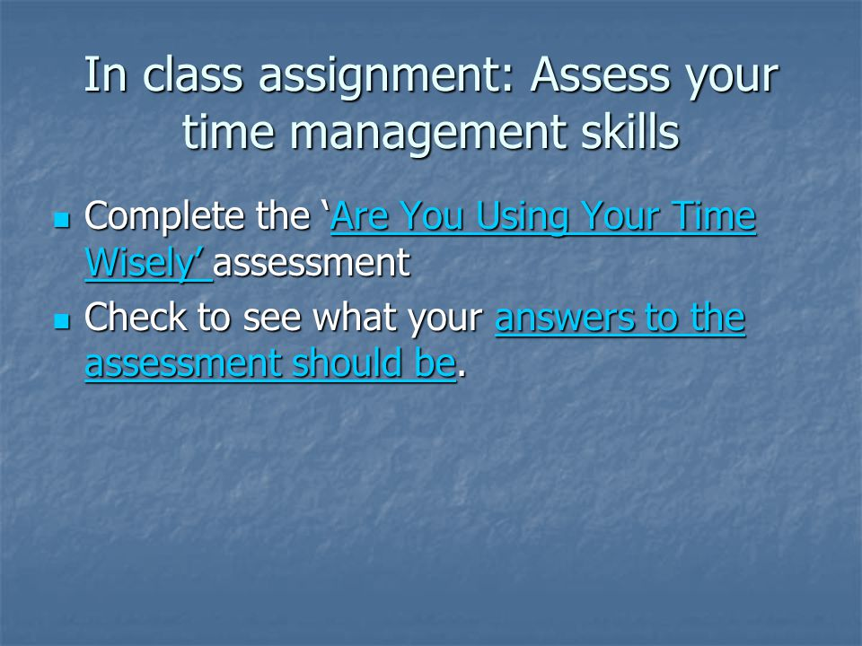 In class assignment: Assess your time management skills