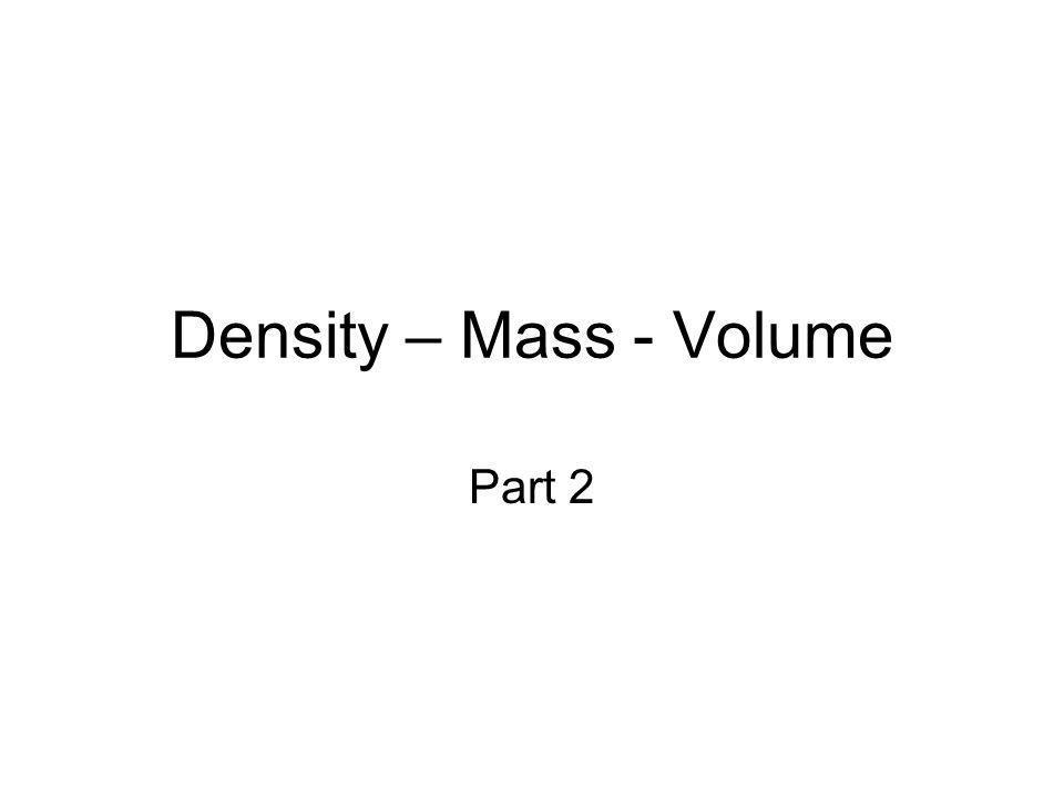 Density – Mass - Volume Part 2