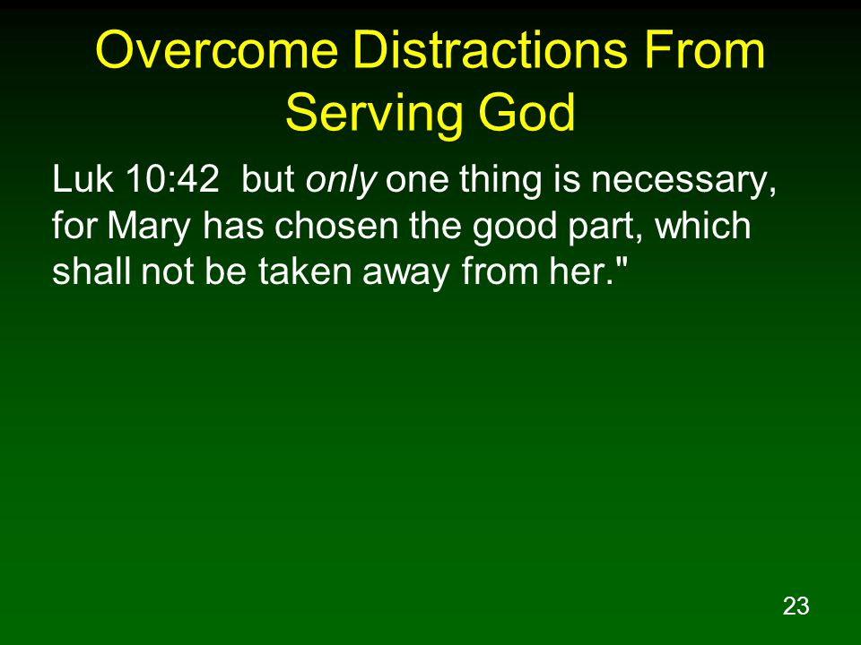 Overcome Distractions From Serving God