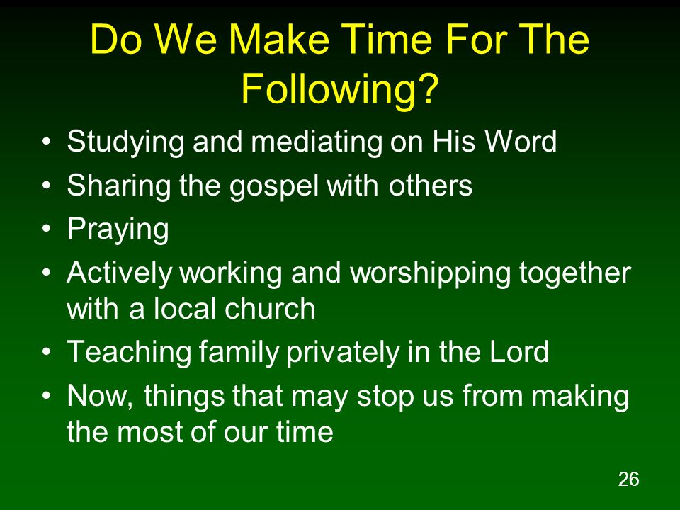 Do We Make Time For The Following